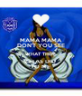 MAMA MAMA DON'T YOU SEE WHAT THEM ZETAS DID  TO ME - Personalised Poster A4 size