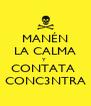 MANÉN LA CALMA Y  CONTATA  CONC3NTRA - Personalised Poster A4 size