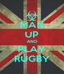 MAN UP AND PLAY RUGBY - Personalised Poster A4 size