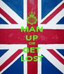 MAN UP OR GET LOST - Personalised Poster A4 size