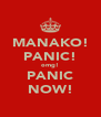 MANAKO! PANIC! omg! PANIC NOW! - Personalised Poster A4 size