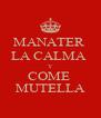 MANATER  LA CALMA  Y COME  MUTELLA - Personalised Poster A4 size