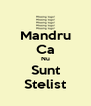 Mandru Ca Nu Sunt Stelist - Personalised Poster A4 size