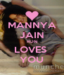 MANNYA JAIN RON LOVES  YOU - Personalised Poster A4 size