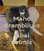 Mano drambliuks yra labai šelmis - Personalised Poster A4 size