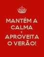 MANTÉM A CALMA E APROVEITA O VERÃO! - Personalised Poster A4 size