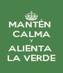 MANTÉN  CALMA Y ALIENTA  LA VERDE - Personalised Poster A4 size