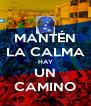 MANTÉN LA CALMA HAY UN CAMINO - Personalised Poster A4 size