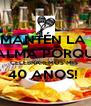 MANTÉN LA  CALMA PORQUE  CELEBRAREMOS MIS  40 AÑOS!   - Personalised Poster A4 size
