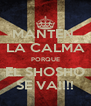 MANTÉN  LA CALMA PORQUE EL SHOSHO SE VA!!!! - Personalised Poster A4 size