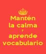 Mantén la calma y aprende vocabulario - Personalised Poster A4 size