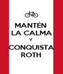 MANTÉN  LA CALMA Y  CONQUISTA ROTH - Personalised Poster A4 size