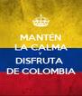 MANTÉN LA CALMA Y DISFRUTA  DE COLOMBIA - Personalised Poster A4 size