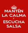 MANTÉN LA CALMA Y  ESCUCHA SALSA - Personalised Poster A4 size