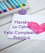 Mantén  La Calma  Y Feliz Cumpleaños  Preciosa  - Personalised Poster A4 size