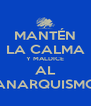 MANTÉN LA CALMA Y MALDICE AL ANARQUISMO - Personalised Poster A4 size