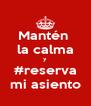 Mantén  la calma y #reserva mi asiento - Personalised Poster A4 size