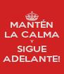 MANTÉN LA CALMA Y SIGUE ADELANTE! - Personalised Poster A4 size