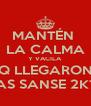 MANTÉN  LA CALMA Y VACILA Q LLEGARON LAS SANSE 2K13 - Personalised Poster A4 size