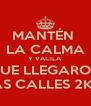 MANTÉN  LA CALMA Y VACILA QUE LLEGARON LAS CALLES 2K13 - Personalised Poster A4 size