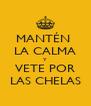 MANTÉN  LA CALMA Y VETE POR LAS CHELAS - Personalised Poster A4 size
