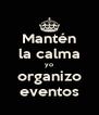 Mantén la calma yo organizo eventos - Personalised Poster A4 size