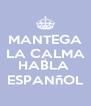 MANTEGA LA CALMA Y HABLA  ESPANñOL - Personalised Poster A4 size