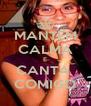 MANTEM CALMA E CANTA  COMIGO - Personalised Poster A4 size