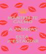 MANTEM-TE CALMO A ANINHAS ESTÁ  A ESTAGIAR - Personalised Poster A4 size