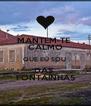 MANTEM-TE  CALMO QUE EU SOU  DAS  FONTAÍNHAS - Personalised Poster A4 size