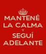 MANTENÉ  LA CALMA Y SEGUÍ ADELANTE - Personalised Poster A4 size