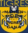 MANTEN CALMA H O Y TIGRES GANA - Personalised Poster A4 size