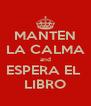 MANTEN LA CALMA and ESPERA EL  LIBRO - Personalised Poster A4 size