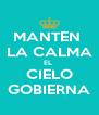 MANTEN  LA CALMA EL  CIELO GOBIERNA - Personalised Poster A4 size