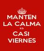 MANTEN LA CALMA ES CASI  VIERNES - Personalised Poster A4 size