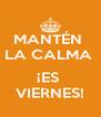 MANTÉN  LA CALMA   ¡ES  VIERNES! - Personalised Poster A4 size