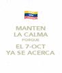 MANTEN LA CALMA PORQUE EL 7-OCT YA SE ACERCA - Personalised Poster A4 size