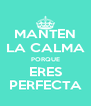 MANTEN LA CALMA PORQUE ERES PERFECTA - Personalised Poster A4 size