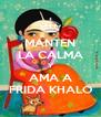 MANTEN LA CALMA Y AMA A FRIDA KHALO - Personalised Poster A4 size