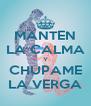 MANTEN LA CALMA Y CHUPAME LA VERGA - Personalised Poster A4 size