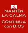 MANTEN LA CALMA Y CONTINUA con DIOS - Personalised Poster A4 size