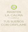 MANTEN LA CALMA Y CUMPLE  TUS SUEÑOS  CON ORIFLAME - Personalised Poster A4 size