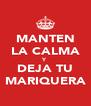 MANTEN LA CALMA Y DEJA TU MARIQUERA - Personalised Poster A4 size