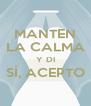 MANTEN LA CALMA Y DI SÍ, ACEPTO  - Personalised Poster A4 size