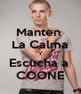 Manten  La Calma Y Escucha a  COONE - Personalised Poster A4 size