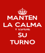 MANTEN LA CALMA Y ESPERE SU TURNO - Personalised Poster A4 size