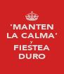 'MANTEN LA CALMA' y FIESTEA DURO - Personalised Poster A4 size