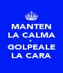 MANTEN LA CALMA Y GOLPEALE LA CARA - Personalised Poster A4 size