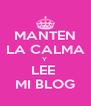 MANTEN LA CALMA Y  LEE  MI BLOG - Personalised Poster A4 size
