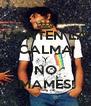 MANTEN LA CALMA Y NO ¡MAMES! - Personalised Poster A4 size